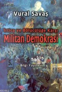 Militan Demokrasi; İrtica ve Bölücülüğe Karşı