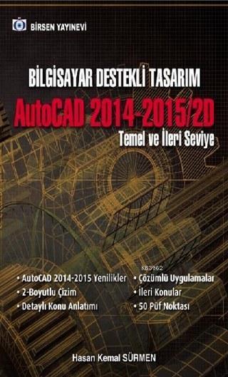 Bilgisayar Destekli Tasarım; AutoCAD 2014 - 2015 / 2D Temel ve İleri Seviye