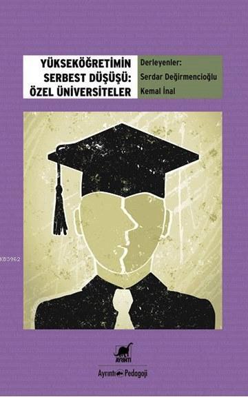 Yükseköğretimin Serbest Düşüşü: Özel Üniversiteler
