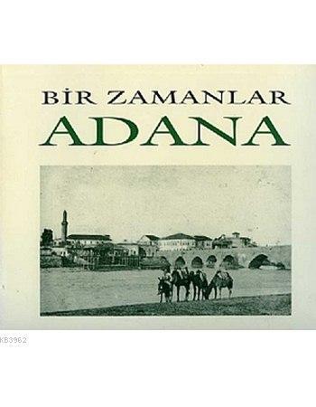 Bir Zamanlar Adana