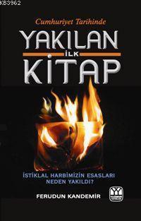 Yakılan İlk Kitap; İstiklal Harbimizin Esasları Neden Yakıldı?