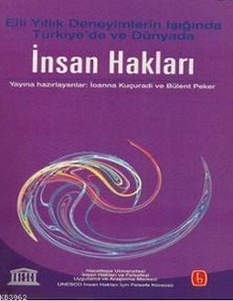 Türkiye'de ve Dünya'da İnsan Hakları; Elli Yıllık Deneyimlerin Işığında Türkiye'de ve Dünyada İnsan Hakları