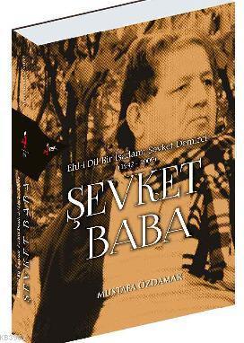 Şevket Baba; Ehl-i Dil Bir İşadamı Şevket Demirci (1942-2009)