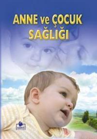 Anne ve Çocuk Sağlığı (2.hmr + B. Boy + Ciltli)