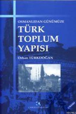 Osmanlı'dan Günümüze Türk Toplum Yapısı