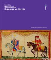 Osmanlı'da Kurumlar ve Kültür (Ciltli)