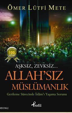 Allah'sız Müslümanlık (Cep Boy); Gerileme Sürecinde İslam'ı Yaşama Sorunu