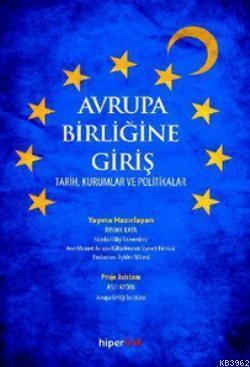 Avrupa Birliğine Giriş; Tarih, Kurumlar ve Politikalar