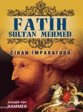 Fatih Sultan Mehmet - Cihan İmparatoru