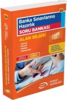 Banka Sınavlarına Hazırlık Soru Bankası; (Alan Bilgisi)
