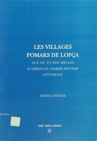Les Villages Pomaks De Lofça; Aux Xv Et Xvı Sıecles D'apres Les Tahrır Defters Ottomans