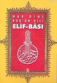 Hak Dini Kur'an Dili Elif-Bası