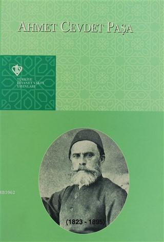 Ahmet Cevdet Paşa (1823-1895) Sempozyum 9 -11 Haziran 1995