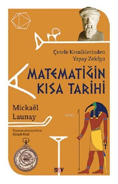 Matematiğin Kısa Tarihi; Çetele Kemiklerinden Yapay Zekaya