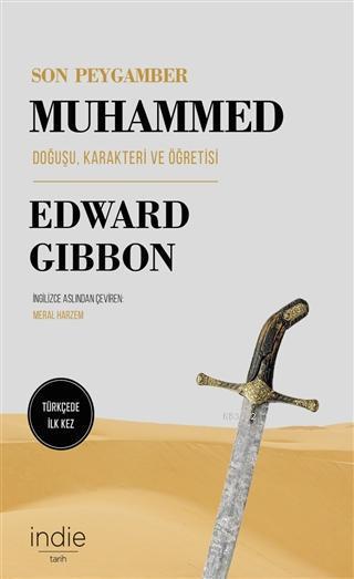 Son Peygamber Muhammed; Doğuşu, Karakteri ve Öğretisi