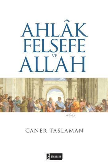 Ahlâk Felsefe ve Allah