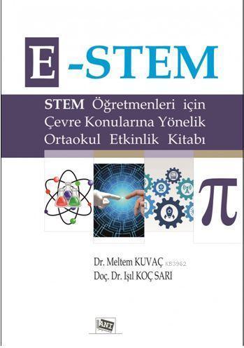E-Stem; Stem Öğretmenleri İçin Çevre Konularına Yönelik Ortaokul Etkinlik Kitabı