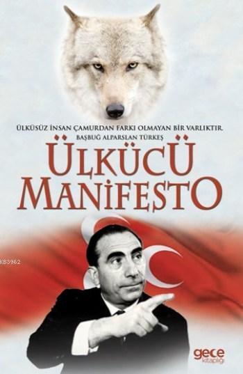 Ülkücü Manifesto; Ülkücünün El Kitabı