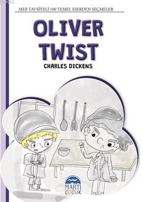 Oliver Twist; 4. Sınıf 100 Temel Eserden Seçmeler