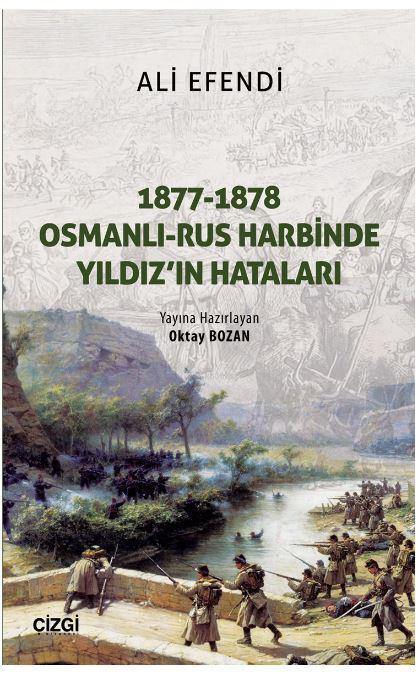1877 1878 Osmanlı Rus Harbinde Yıldızın Hataları