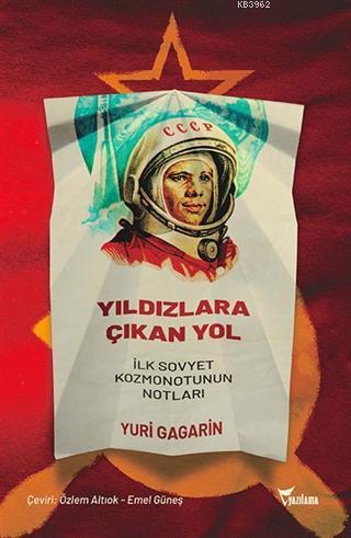 Yıldızlara Çıkan Yol; İlk Sovyet Kozmonotunun Notları