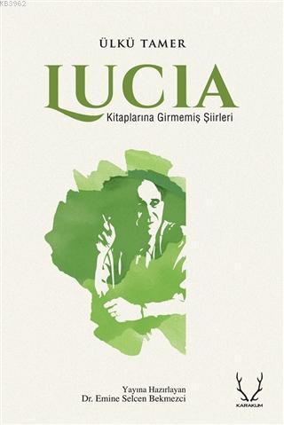 Lucia; Kitaplarına Girmemiş Şiirleri