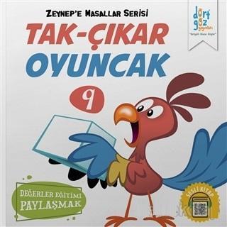 Tak-Çıkar Oyuncak - Zeynep'e Masallar Serisi 9; Değerler Eğitimi Paylaşmak