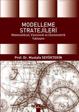 Modelleme Stratejileri; Matematiksel, Ekonomik ve Ekonometrik Yaklaşım