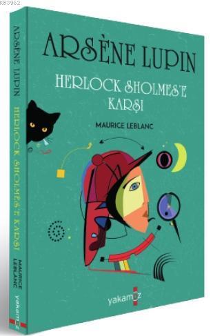 Arsene Lupin - Herlock Sholmes'e a