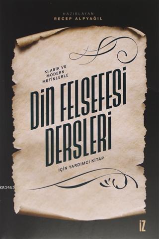 Klasik ve Modern Metinlerle Din Felsefesi Dersleri İçin Yardımcı Kitap