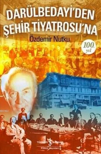 Darülbedayi'den Şehir Tiyatrosu'na 100. Yıl