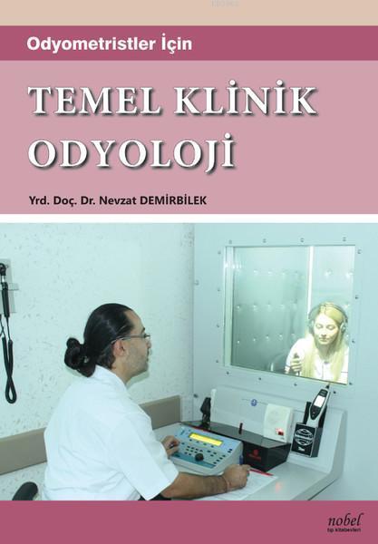 Odyometristler İçin Temel Klinik Odyoloji