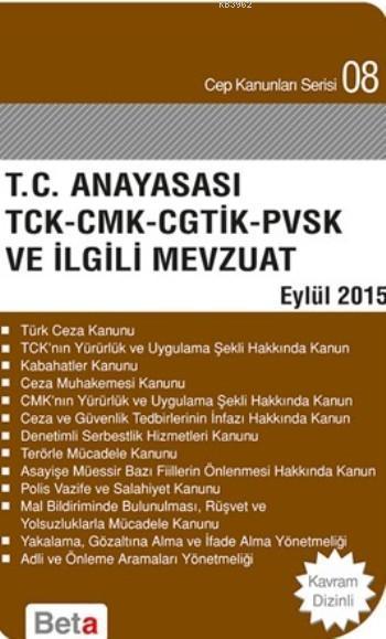 T.C. Anayasa TCK-CMK-CGTİK-PVSK ve İlgili Mevzuat