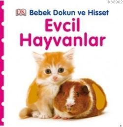 Evcil Hayvanlar; Bebek Dokun ve Hisset Serisi, (0-2 Yaş)