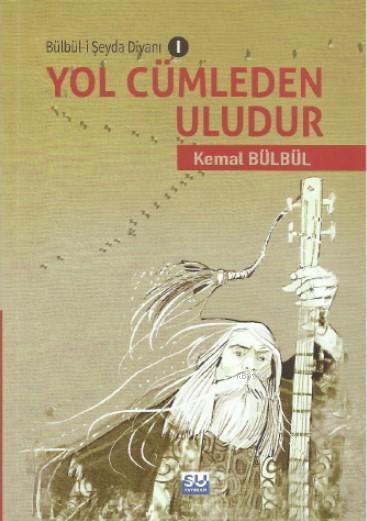 Yol Cümleden Uludur; Bülbü-i Şeyda Divanı