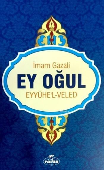 Ey Oğul; Eyyühe-l Veled