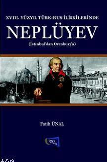 XVII. Yüzyıl Türk - Rus İlişkilerinde Neplüyev; İstanbul'dan Orenburg'a