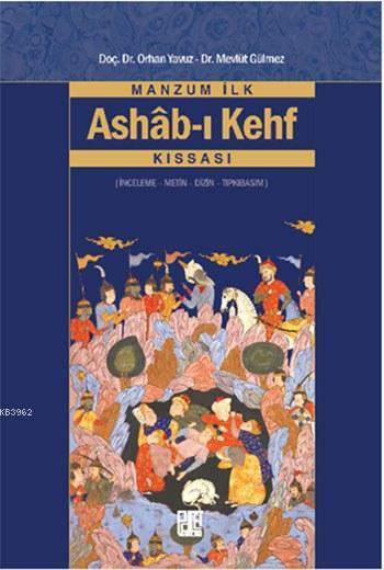 Manzum İlk Ashâb-ı Kehf Kıssası; İnceleme - Metin - Dizin - Tıpkıbasım