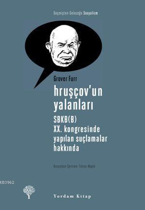 Hruşçov'un Yalanları; SBKB(B) XX. Kongresinde Yapılan Suçlamalar Hakkında