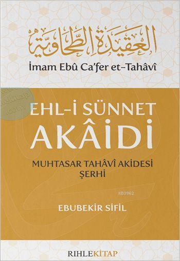 Ehl-i Sünnet Akaidi; Muhtasar Tahâvî Akidesi Şerhi