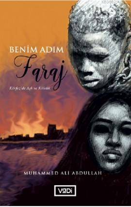 Benim Adım Faraj; Körfez'da Aşk ve Kölelik