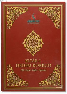 Kitab-ı Dedem Korkud (Ciltsiz); Ala Lisan-ı Taife-i Oğuzan
