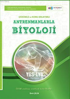 Antrenmanlarla Biyoloji; YGS-LYS Çözümlü ve Konu Anlatımlı