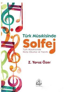 Türk Müsıkisinde Solfej; Türk Müsıkisinde Nota Okuma ve Yazma