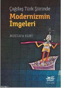 Çağdaş Türk Şiirinde Modernizmin İmgeleri