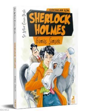 Çocuklar İçin Sherlock Holmes : Gümüş Şimşek