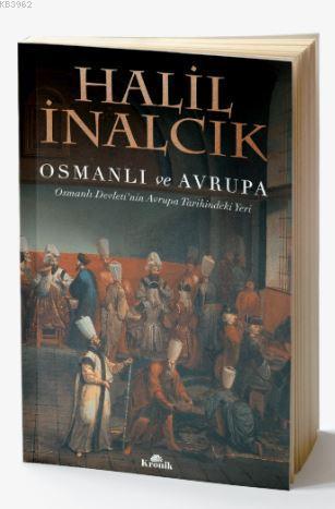 Osmanlı ve Avrupa; Osmanlı Devleti'nin Avrupa Tarihindeki Yeri