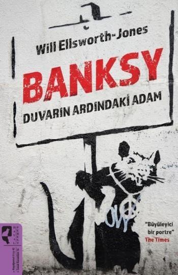 Banksy; Duvarın Ardındaki Adam