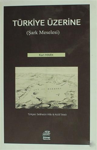 Türkiye Üzerine; Şark Meselesi