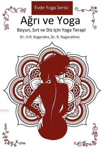Ağrı ve Yoga; Boyun, Sırt ve Diz için Yoga Terapi